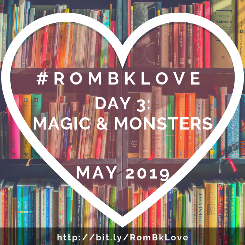 Day 3 Magic & Monsters RomBkLove